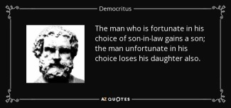 quote-the-man-who-is-fortunate-in-his-choice-of-son-in-law-gains-a-son-the-man-unfortunate-democritus-57-73-32